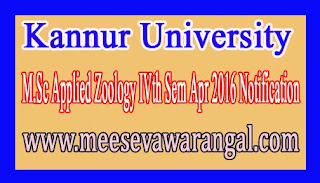 Kannur University M.Sc Applied Zoology IVth Sem Apr 2016 Notification
