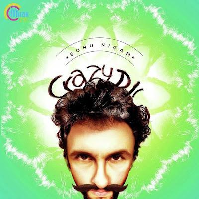Crazy Dil (2016) - Sonu Nigam
