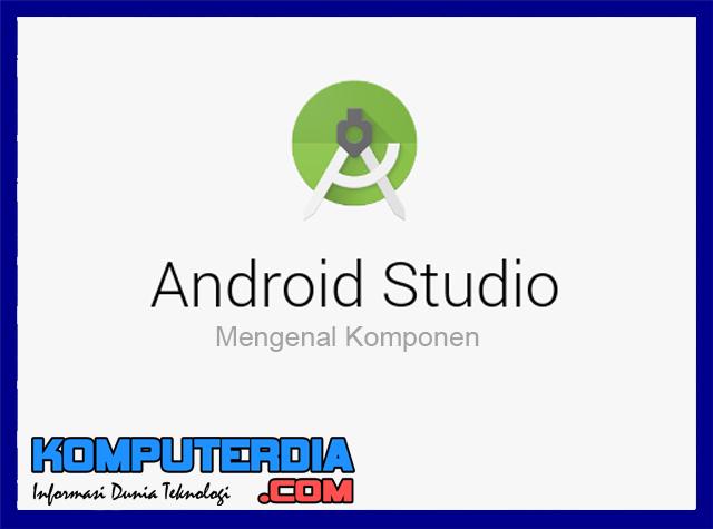 Mengenal dan Mempelajari Komponen Arsitektur Android