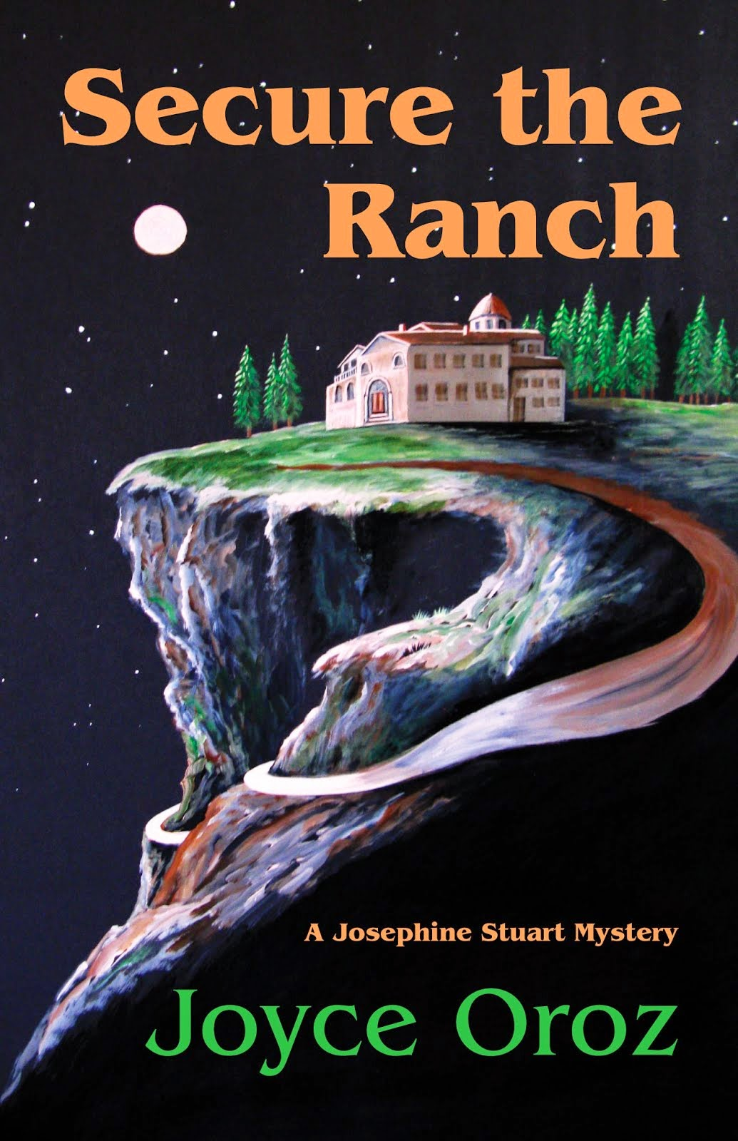 Secure the Ranch, first novel in the Josephine Stuart Mystery Series