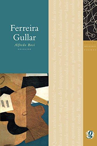 Melhores poemas Ferreira Gullar - Ferreira Gullar