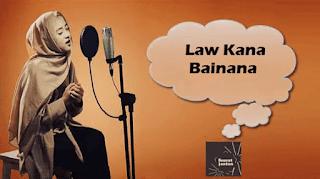 Lirik Lagu Law Kana Bainana - Nissa Sabyan
