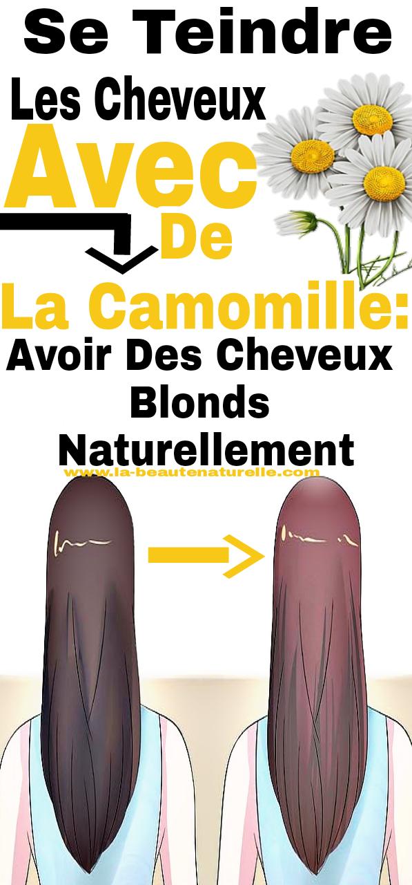 Se teindre les cheveux avec de la camomille: Avoir des cheveux blonds naturellement