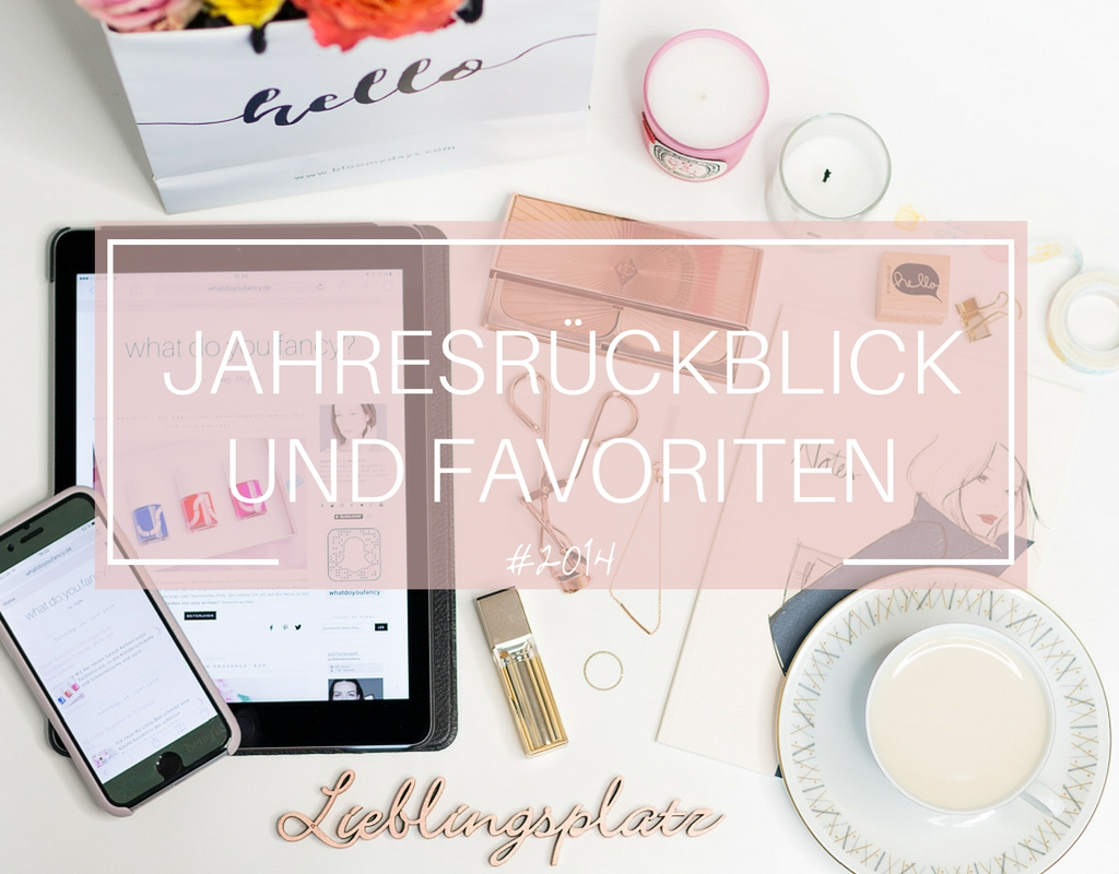 whatdoyoufancy Jahresrueckblick und Beauty Favoriten 2014