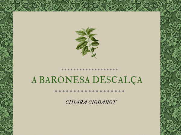 A Baronesa Descalça - Chiara Ciodarot