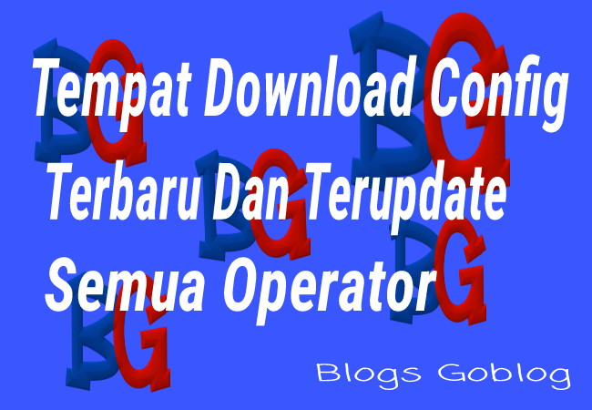 Cara Tempat Download Config HTTP Injector, KPN Tunnel Terbaru Dan Terupdate