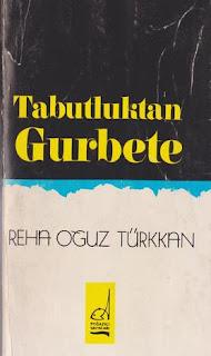 Reha Oğuz Türkkan - Tabutluktan Gurbete