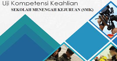 Soal UKK (Uji Kompetensi Keahlian) SMK 2019