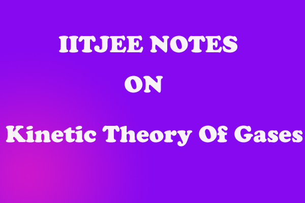 Kinetic theory of gases IITJEE