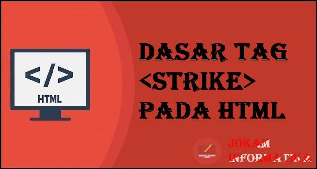 Dasar Atribut Tagging <strike> Pada Bahasa Pemrograman HTML - JOKAM INFORMATIKA