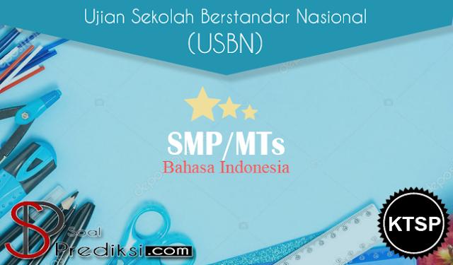 Latihan Soal USBN Bahasa Indonesia SMP 2019 KTSP dan Jawabannya