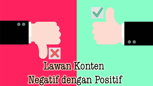lawan konten negatif dengan konten positif