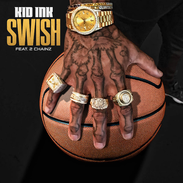 Kid Ink - Swish (feat. 2 Chainz) - Single Cover