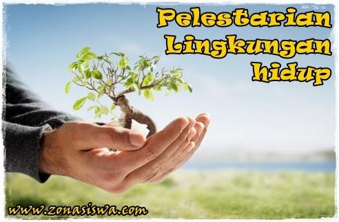 Lingkungan Hidup, Pelestarian Lingkungan Hidup, Pelestarian Lingkungan di Darat, Pelestarian di Lingkungan Perairan. | www.zonasiswa.com