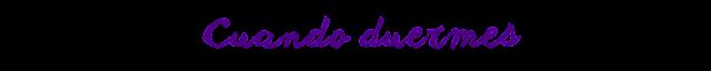 http://www.alfinaldelalibreta.com/2016/08/cuando-duermes.html
