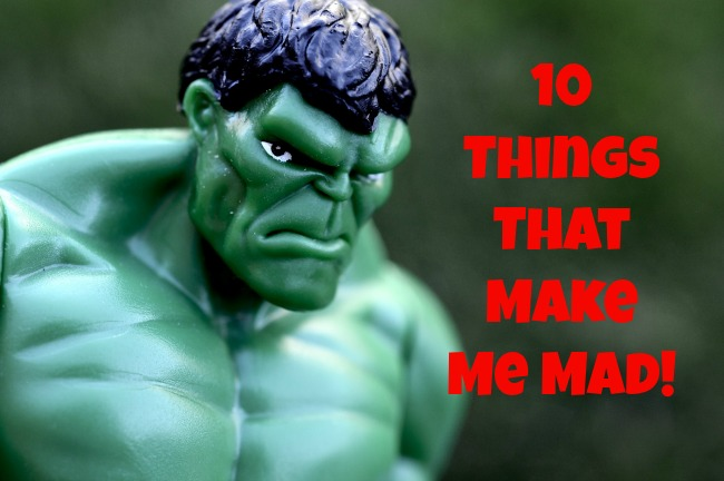 10-things-that-make-me-mad-text-on-image-of-the-hulk