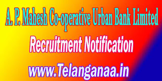 A. P. Mahesh Co-operative Urban Bank Limited Recruitment Notification 2016