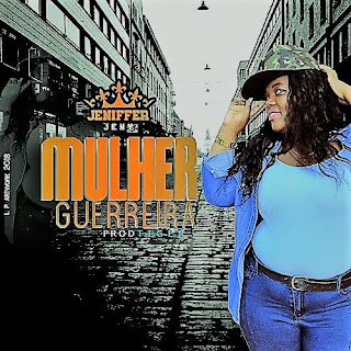 Jeniffer Geny - Mulher Guereira