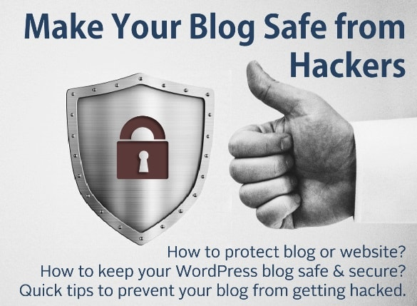 Tips to Make Your Blog Safe from Hackers