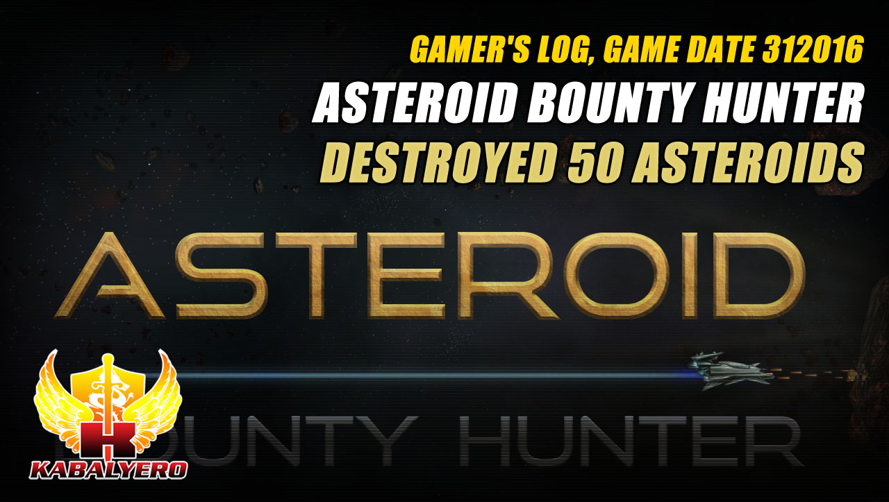 Asteroid Bounty Hunter, Destroyed 50 Asteroids ☆ Gamer's