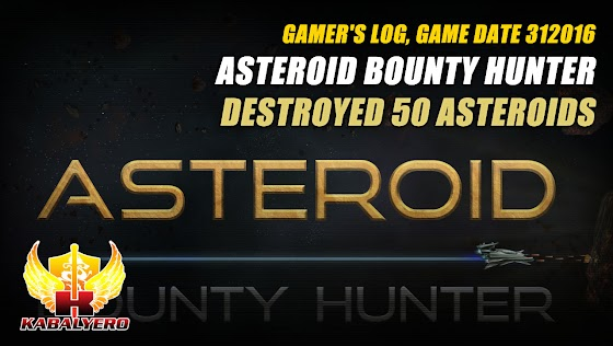 Asteroid Bounty Hunter, Destroyed 50 Asteroids  ★ Gamer's Log, Game Date 312016