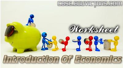 CBSE Class 10 - Economics - Chapter 1 - Introduction of Economics - Worksheet (#cbsenotes)(#eduvictors)