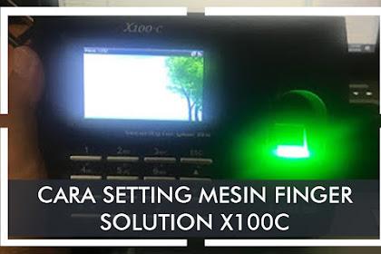 Cara Mudah Setting Mesin Finger Solution X100-C