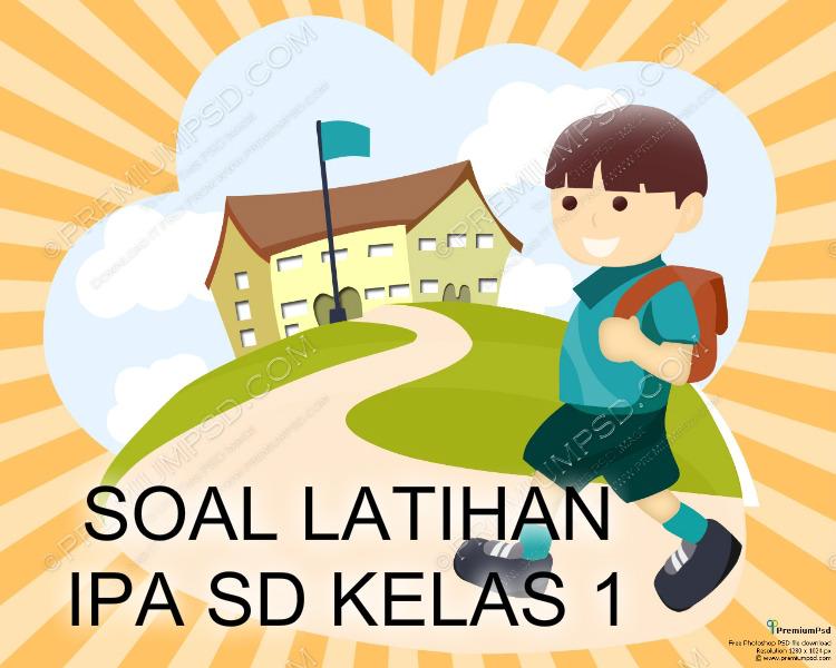 Download Soal Latihan Mata Pelajaran Ipa Sd Kelas 1 Gudang Berkas Guru