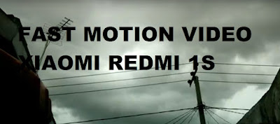 Fast Motion Video by Xiaomi Redmi 1s
