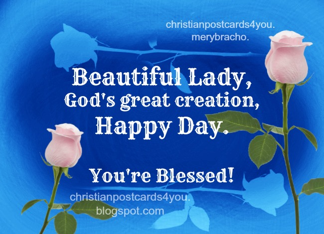 Happy Hay, Beautiful Woman, free images, christian card, free christian quotes for women's day. for my mom, mother, sister, friends, in her birthday. Facebook wall. Free cards.