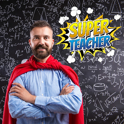 Photo of a teacher wearing a red play cape, standing in front of a chalkboard with mathematical formulas.  Cartoon pop out with text: Super Teacher