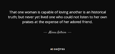 Best Too Many Love Quotes: That one woman is  capable of loving another is an historical truth;