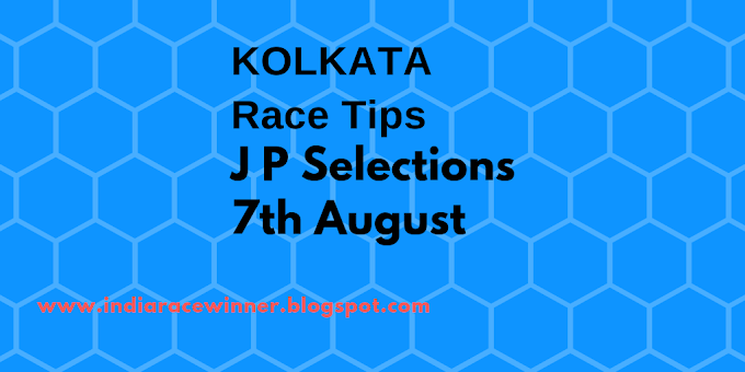 KOLKATA RACE TIPS AND SELECTIONS AUGUST 7,2018
