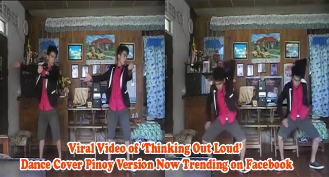 Viral Video of 'Thinking Out Loud' Dance Cover Pinoy Version Now Trending on Facebook