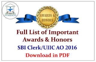 Full List of Important Awards and Honors for SBI Clerk Main/UIIC Exam 2016 (Feb to May)- Download in PDF