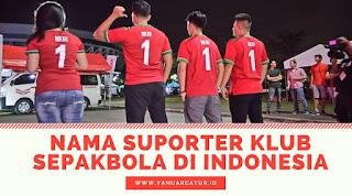 Nama-Nama Suporter Klub Sepakbola di Indonesia