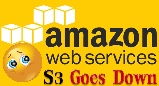 Amazon Web Service AWS S3 Goes Down