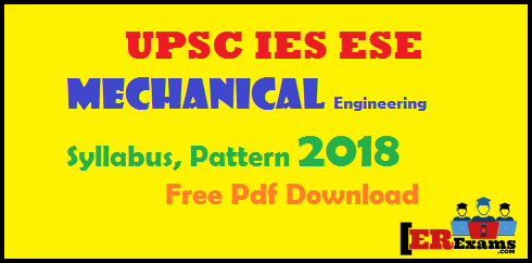 UPSC IES ESE Mechanical Engineering Syllabus, Pattern 2018, Pattern Mechanical Engineering IES ESE 2018, Mechanical Engineering Syllabus For IES ESE Exam 2018,  General Studies and Engineering Aptitude (Common To All Candidates),  Mechanical Engineering Syllabus For Preliminary/Stage-I Examination (Objective Type Paper–II),  Mechanical Engineering Syllabus For Main Exams Paper-2
