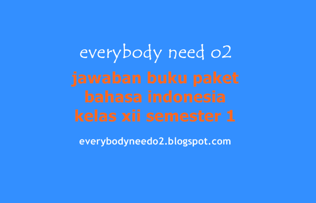 jawaban buku paket bahasa indonesia kelas xii semester 1