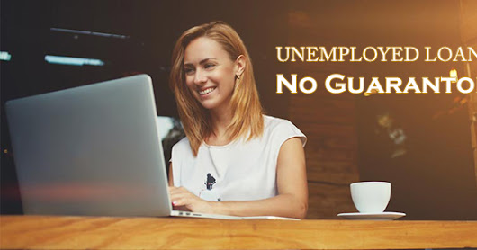 Why are Unemployed Loans Relevant with No Guarantor Choice?