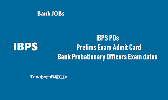ibps pos prelims admit cards,ibps probationary officers prelims exam admit cards,ibps po prelims exam date,bank pos prelims exam dates,bank pos prelims exam call letter