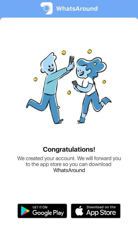 download aplikasi WhatsAround melalui Google PlayStore atau AppStore.