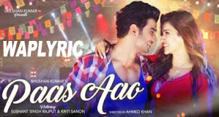 Paas Aao Song Lyrics