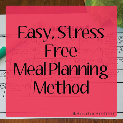http://lifebreathpresent.com/2016/09/easy-stress-free-meal-planning-method/