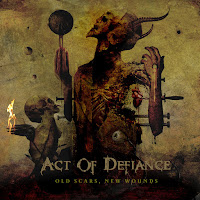 "Act of Defiance - ""Old Scars, New Wounds"""