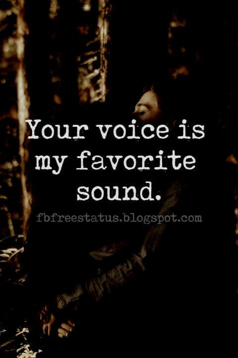 Long Distance Relationship Love Quotes, Your voice is my favorite sound.