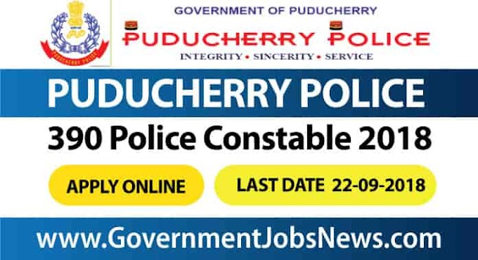 Puducherry Police Recruitment 2018 390 Police Constable Apply Online