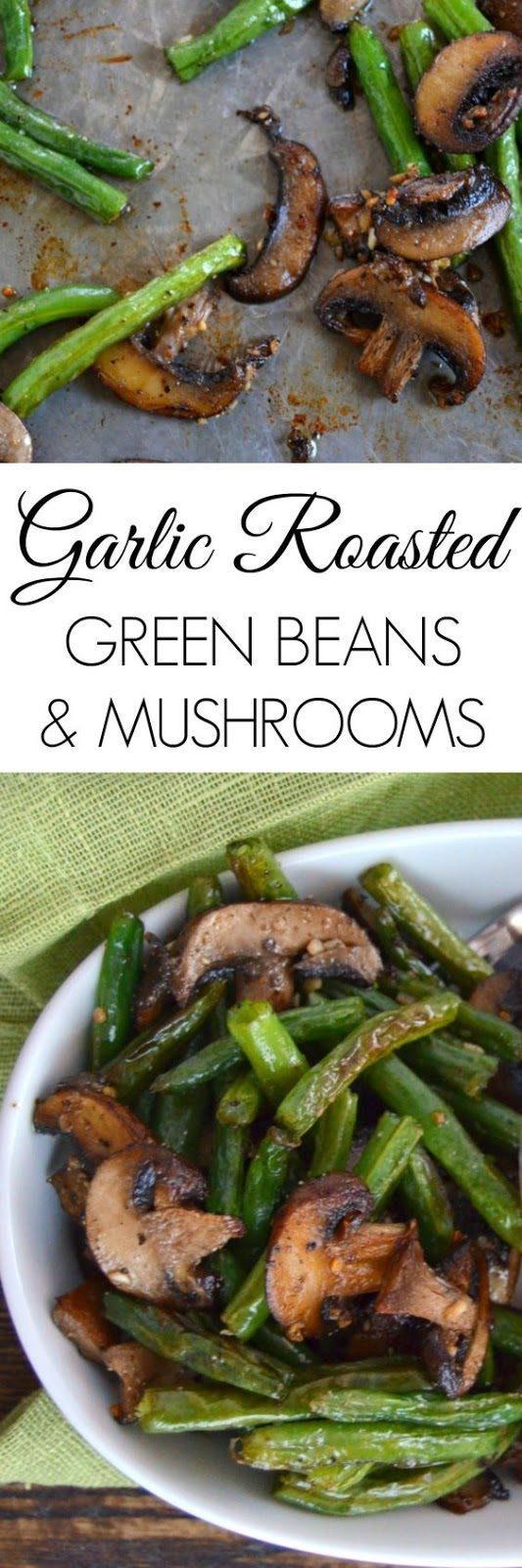 GARLIC ROASTED GREEN BEANS AND MUSHROOMS #garlic #roasted #greenbeans #mushroom #vegetarian #vegetarianrecipes #veggies #vegan #veganrecipes