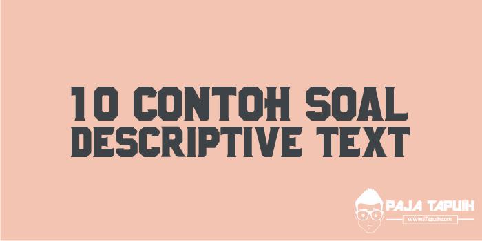 10 Contoh Soal Descriptive Text Dan Kunci Jawaban Terbaru Paja Tapuih