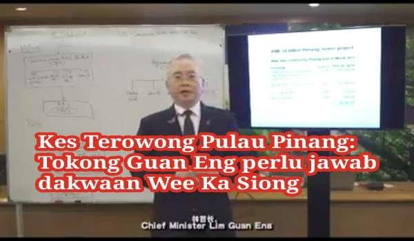 [Video] Kes Terowong Pulau Pinang: Tokong Guan Eng perlu jawab dakwaan Wee Ka Siong